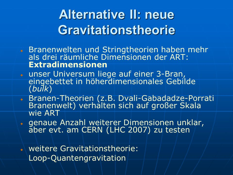 Alternative II: neue Gravitationstheorie