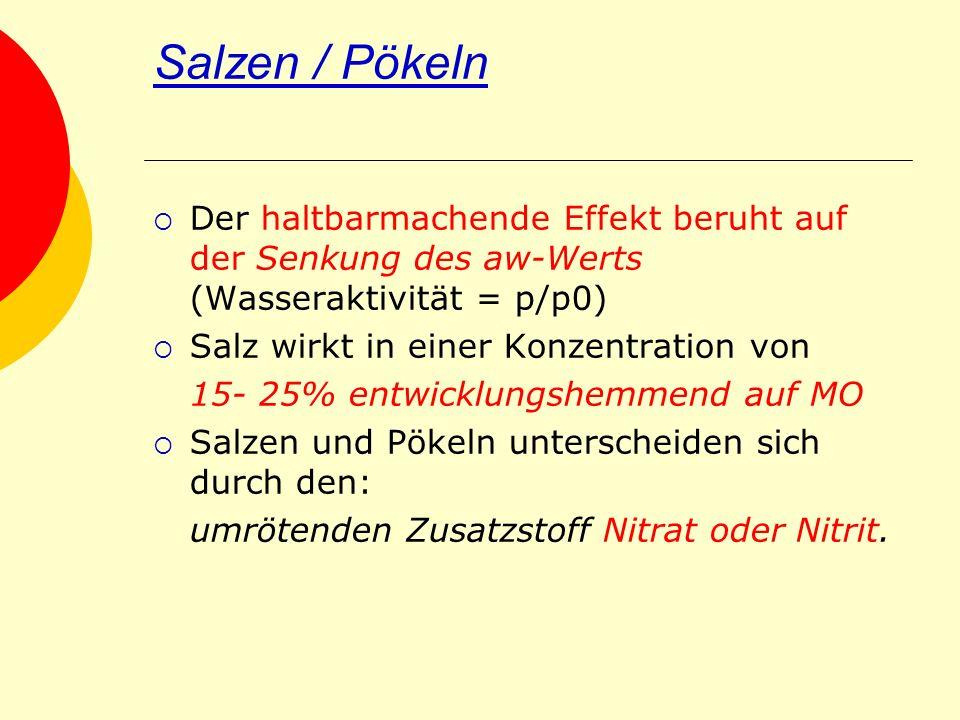 Salzen / Pökeln Der haltbarmachende Effekt beruht auf der Senkung des aw-Werts (Wasseraktivität = p/p0)