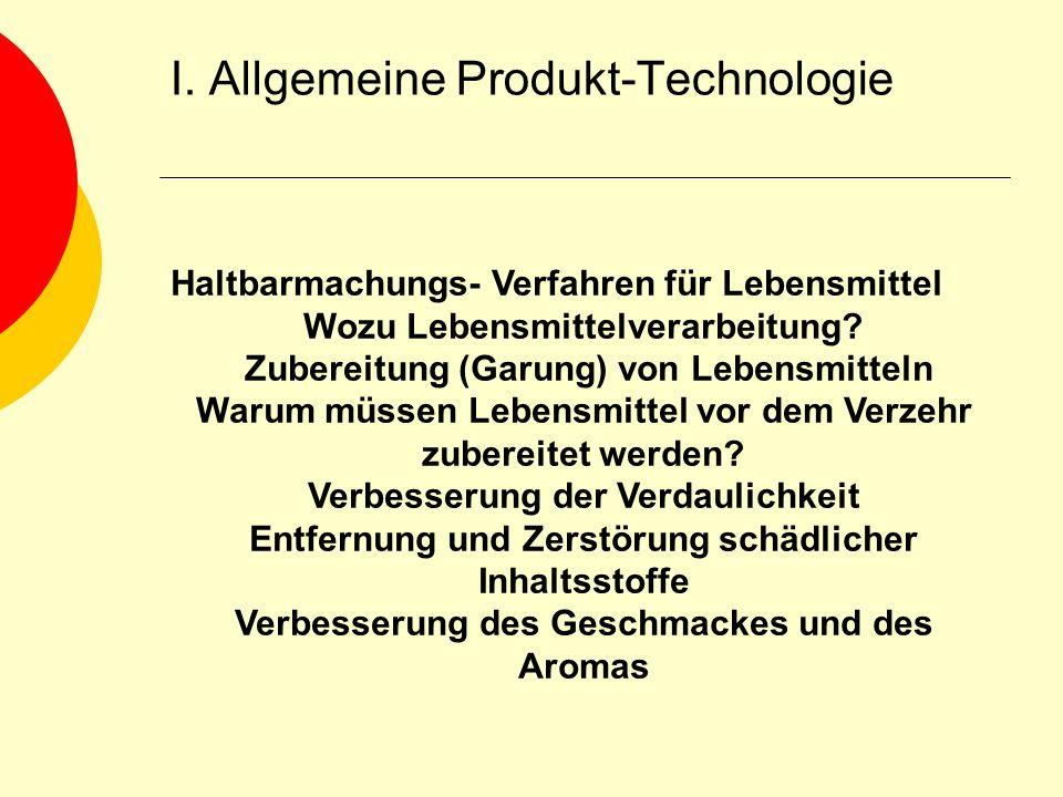 I. Allgemeine Produkt-Technologie