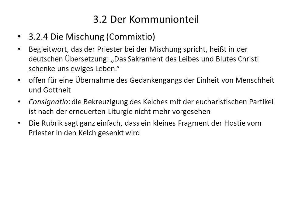 3.2 Der Kommunionteil 3.2.4 Die Mischung (Commixtio)