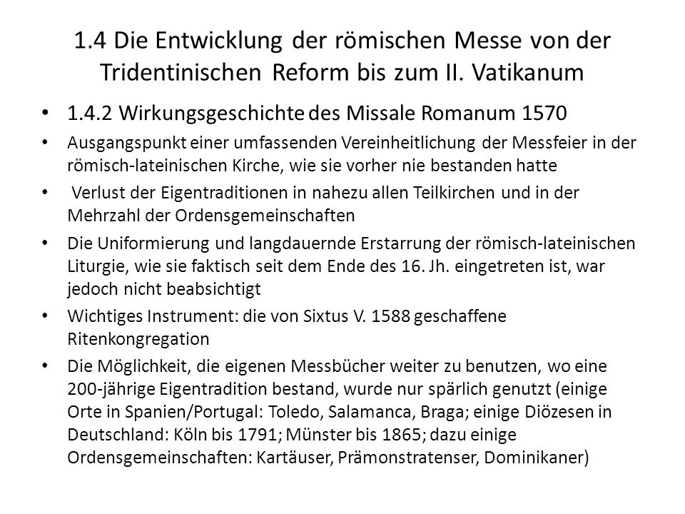 1.4 Die Entwicklung der römischen Messe von der Tridentinischen Reform bis zum II. Vatikanum