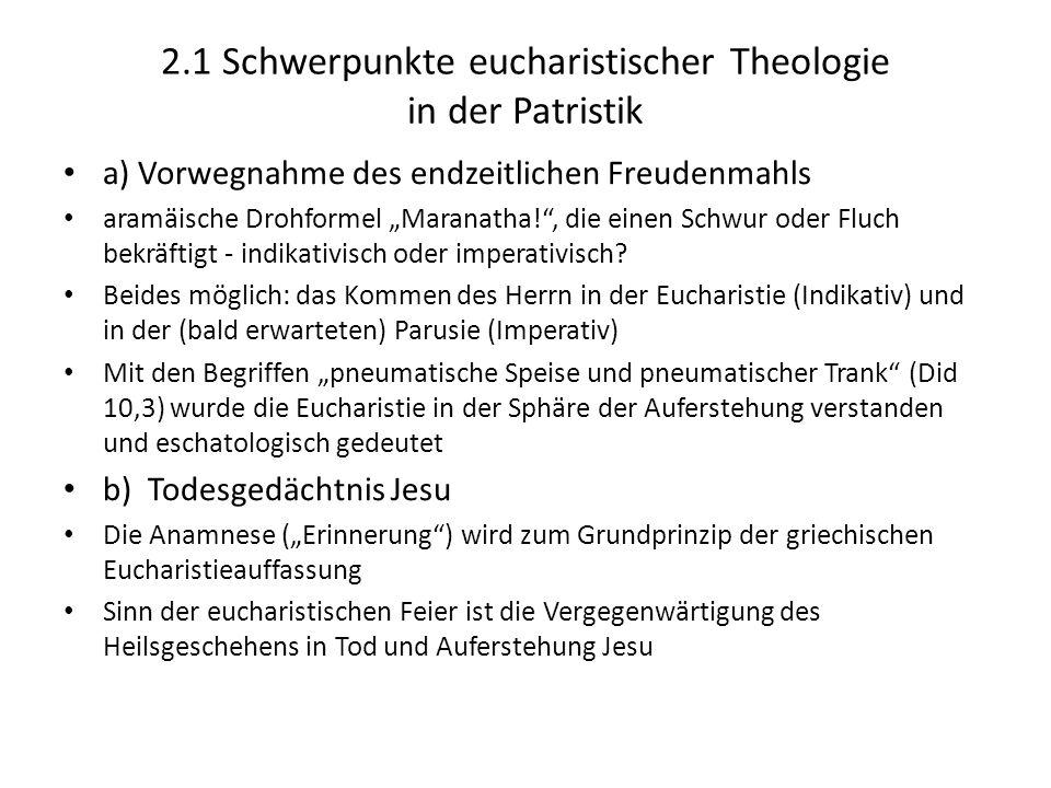 2.1 Schwerpunkte eucharistischer Theologie in der Patristik