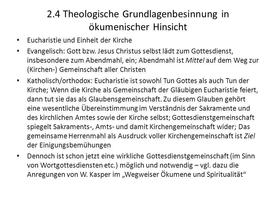 2.4 Theologische Grundlagenbesinnung in ökumenischer Hinsicht