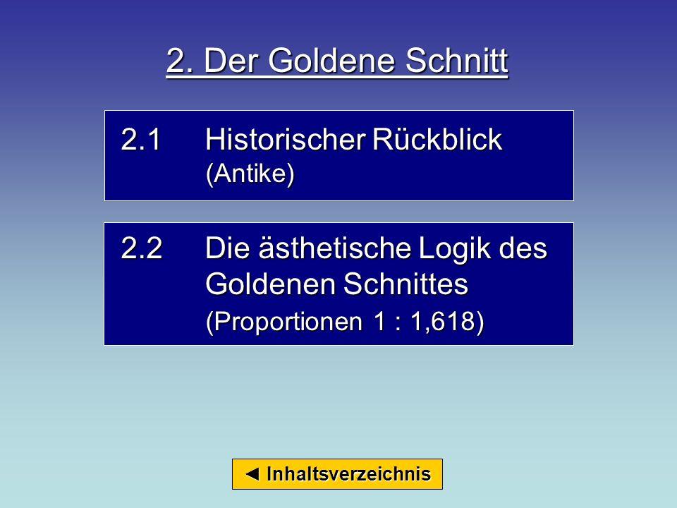 2. Der Goldene Schnitt 2.1 Historischer Rückblick