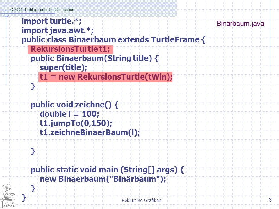 public class Binaerbaum extends TurtleFrame {