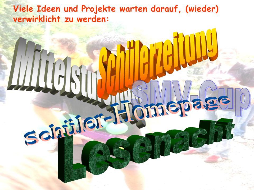 Schülerzeitung Mittelstufenfest SMV-Cup Schüler-Homepage Lesenacht
