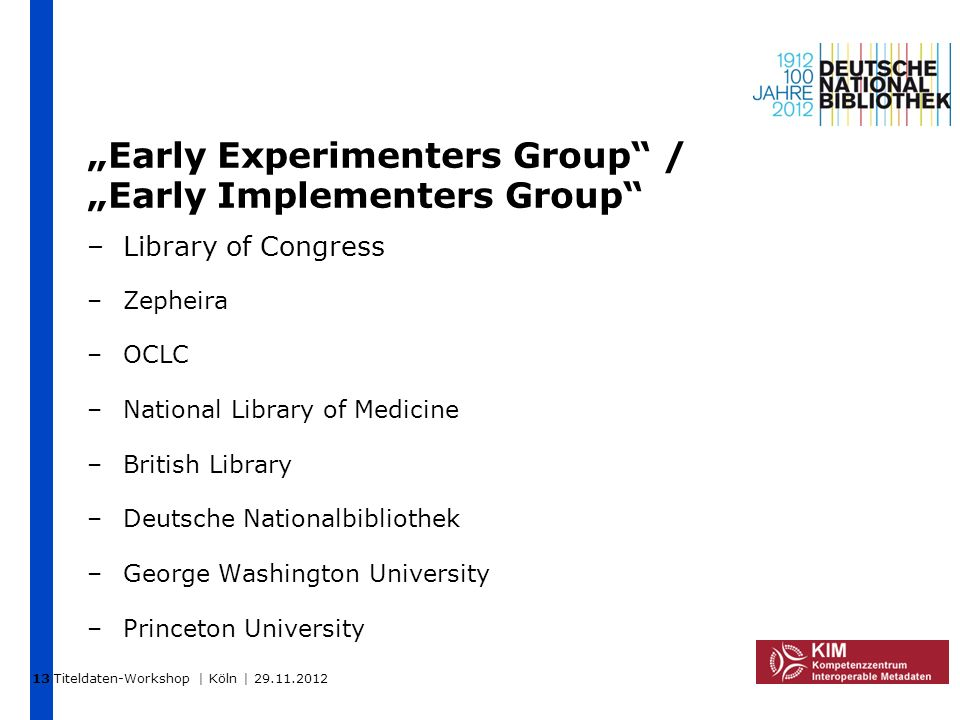 """Early Experimenters Group / ""Early Implementers Group"