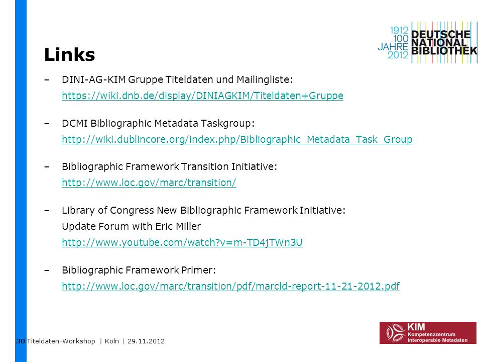 30 Links. DINI-AG-KIM Gruppe Titeldaten und Mailingliste: https://wiki.dnb.de/display/DINIAGKIM/Titeldaten+Gruppe.