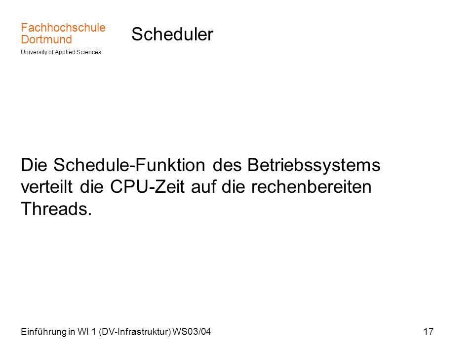 Scheduler Die Schedule-Funktion des Betriebssystems verteilt die CPU-Zeit auf die rechenbereiten Threads.