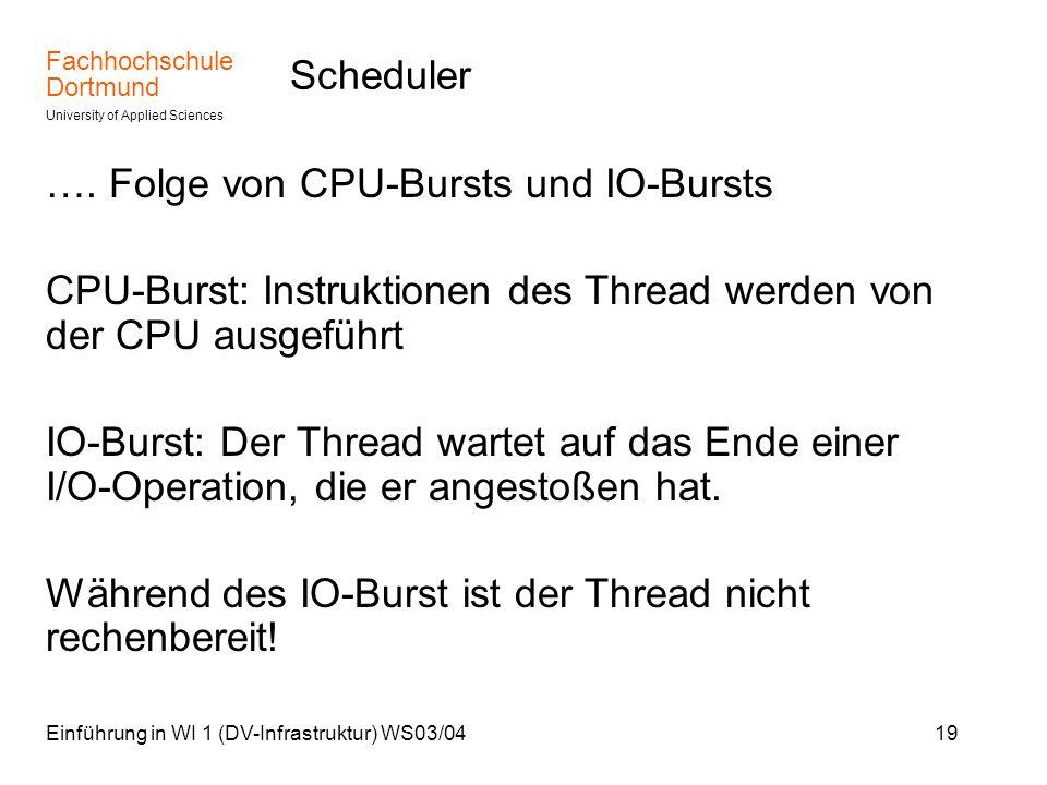…. Folge von CPU-Bursts und IO-Bursts