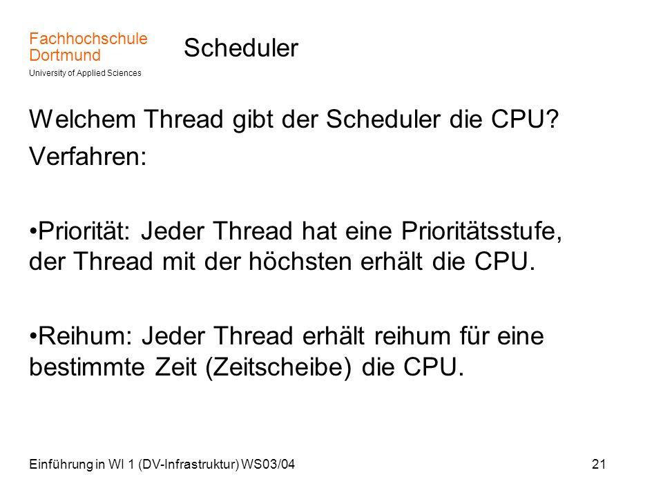 Welchem Thread gibt der Scheduler die CPU Verfahren: