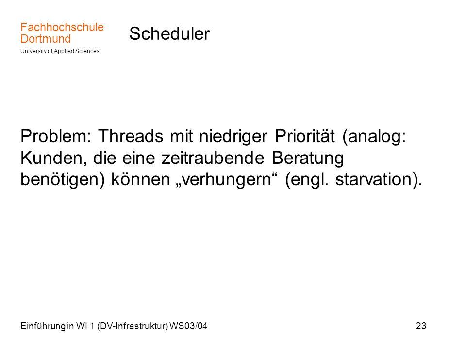 """Scheduler Problem: Threads mit niedriger Priorität (analog: Kunden, die eine zeitraubende Beratung benötigen) können """"verhungern (engl. starvation)."""