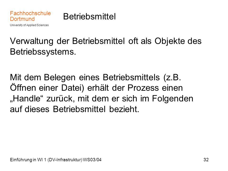 Verwaltung der Betriebsmittel oft als Objekte des Betriebssystems.