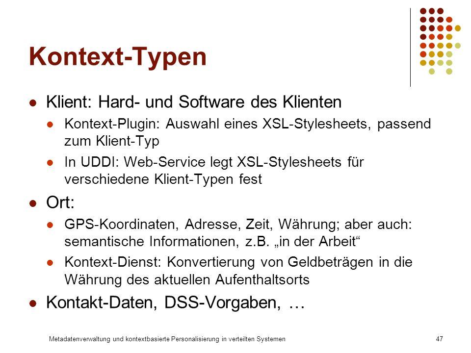 Kontext-Typen Klient: Hard- und Software des Klienten Ort: