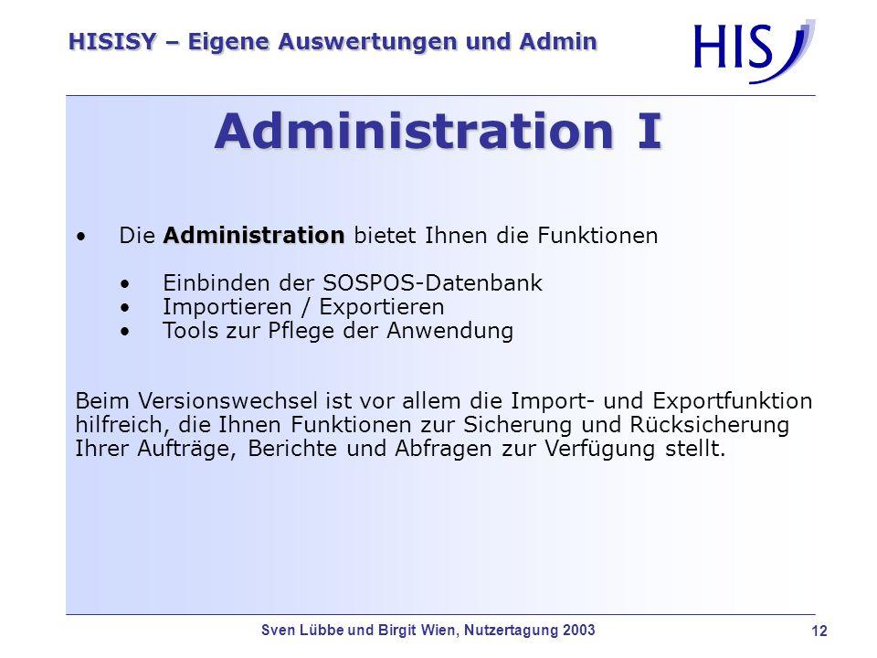 Administration I Die Administration bietet Ihnen die Funktionen