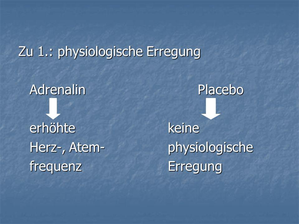 Zu 1.: physiologische Erregung