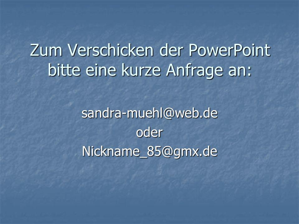 Zum Verschicken der PowerPoint bitte eine kurze Anfrage an: