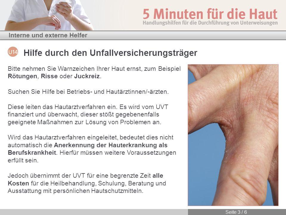 Bitte nehmen Sie Warnzeichen Ihrer Haut ernst, zum Beispiel Rötungen, Risse oder Juckreiz.