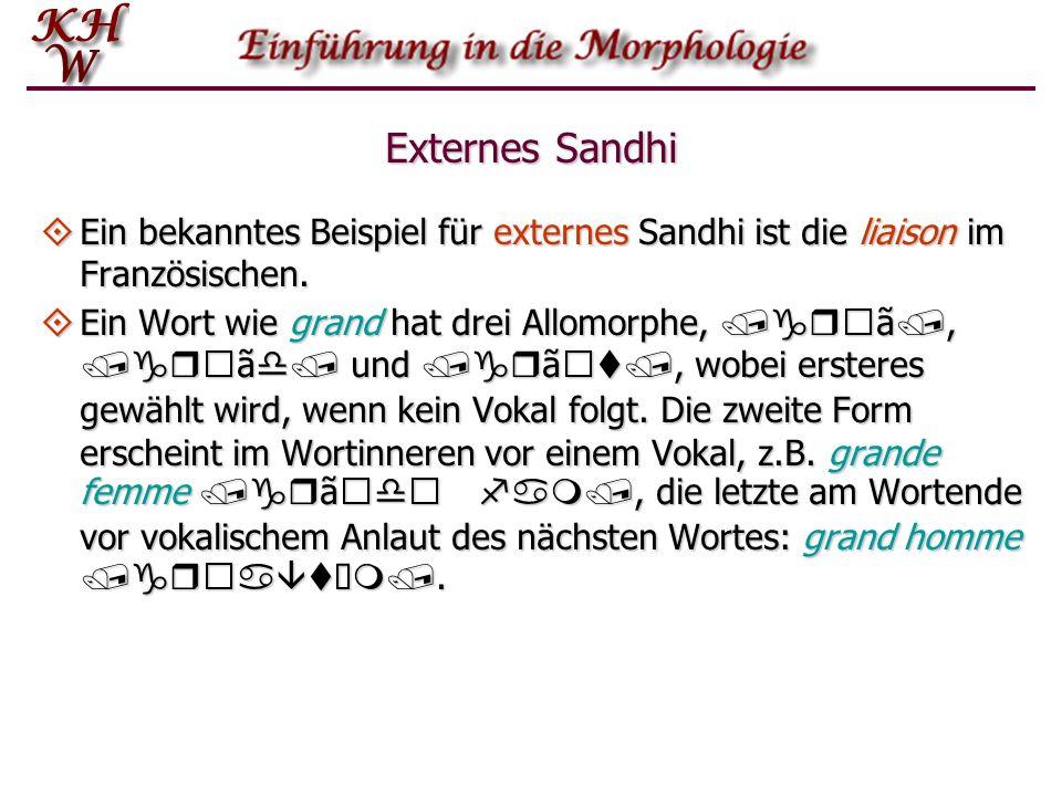 Externes Sandhi Ein bekanntes Beispiel für externes Sandhi ist die liaison im Französischen.