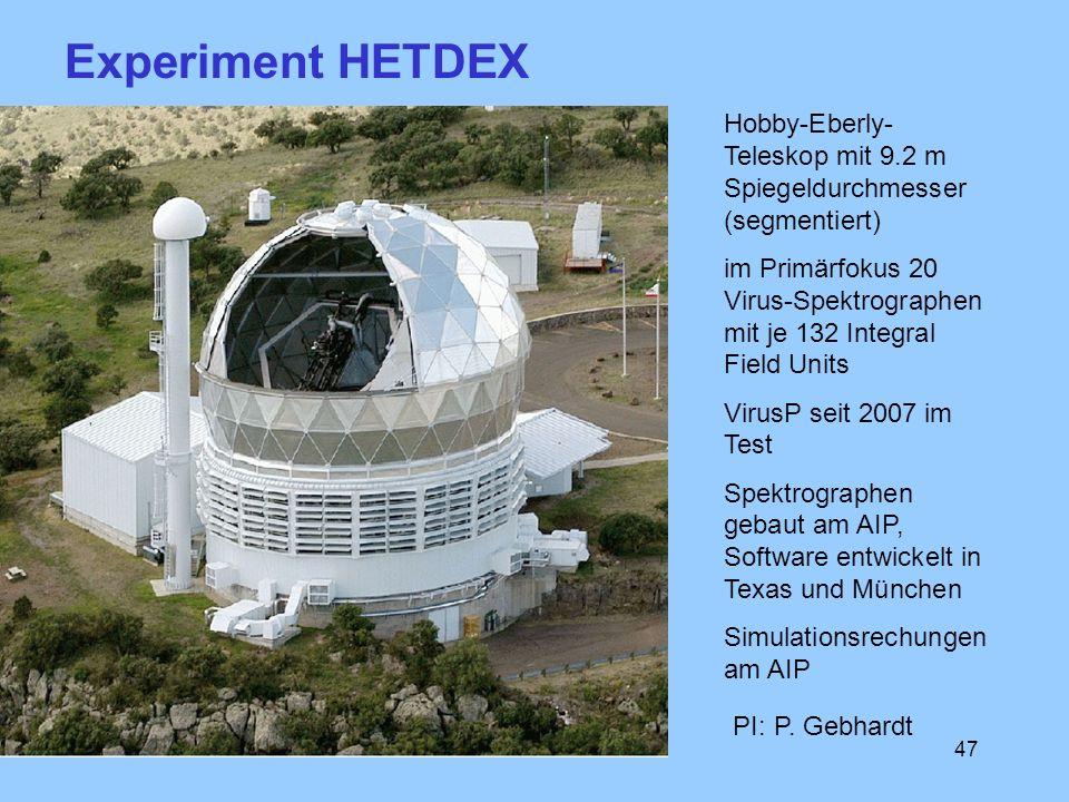 Experiment HETDEX Hobby-Eberly-Teleskop mit 9.2 m Spiegeldurchmesser (segmentiert)