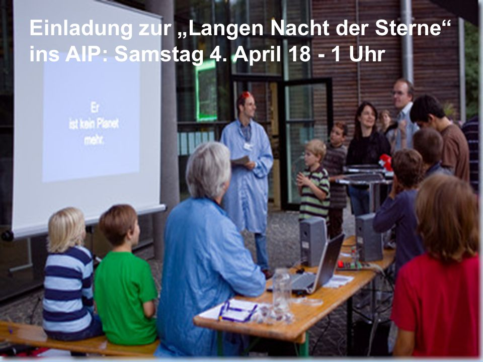 """Einladung zur """"Langen Nacht der Sterne ins AIP: Samstag 4"""