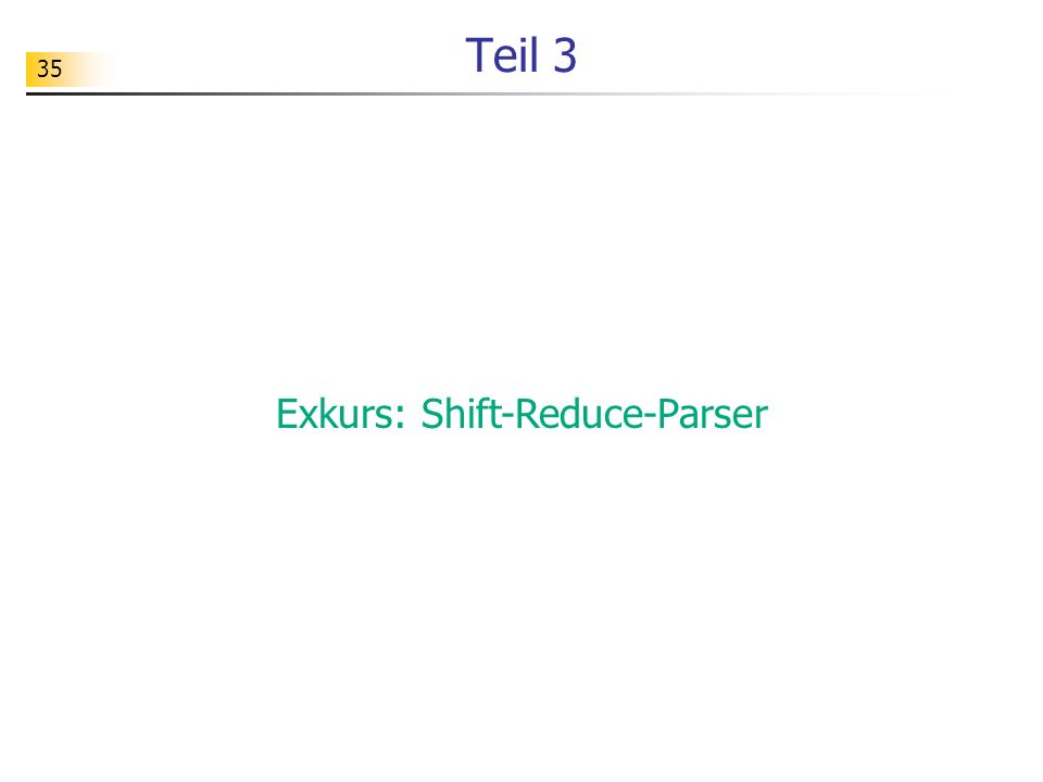 Exkurs: Shift-Reduce-Parser