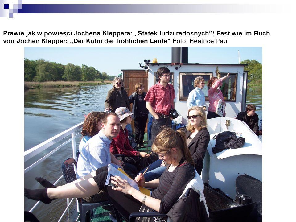 """Prawie jak w powieści Jochena Kleppera: """"Statek ludzi radosnych / Fast wie im Buch von Jochen Klepper: """"Der Kahn der fröhlichen Leute Foto: Béatrice Paul"""