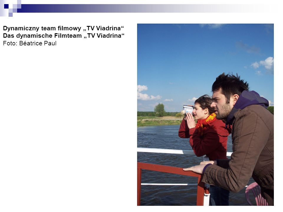 """Dynamiczny team filmowy """"TV Viadrina Das dynamische Filmteam """"TV Viadrina Foto: Béatrice Paul"""