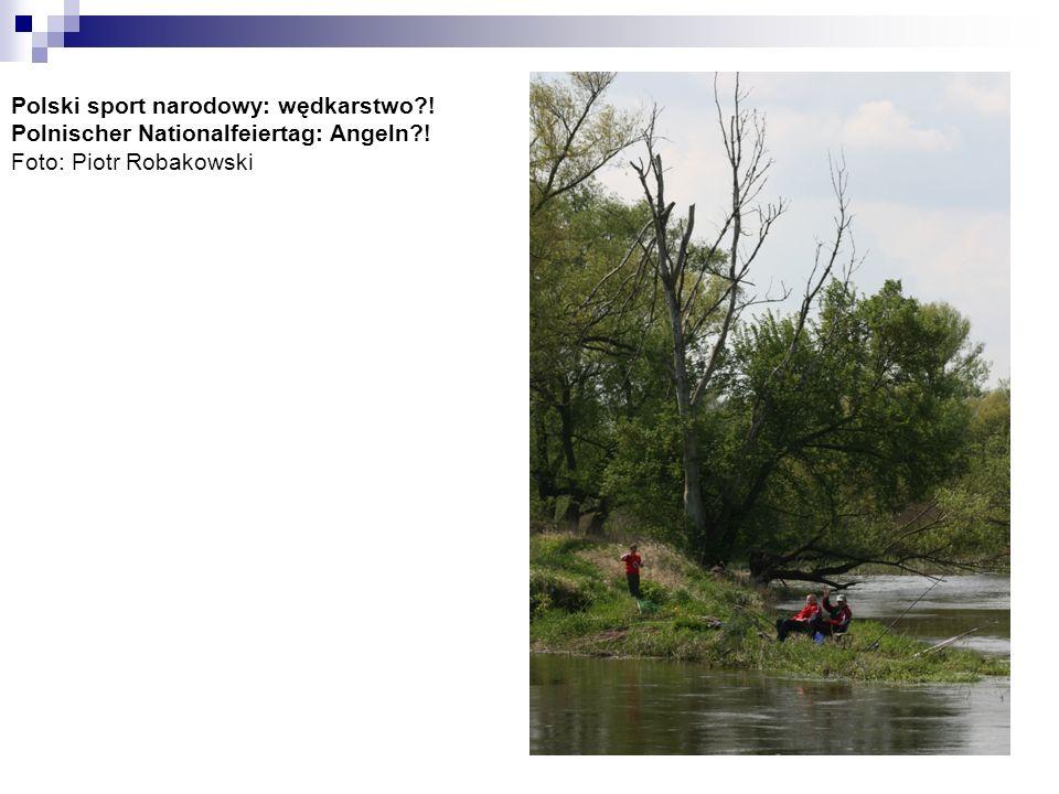 Polski sport narodowy: wędkarstwo. Polnischer Nationalfeiertag: Angeln