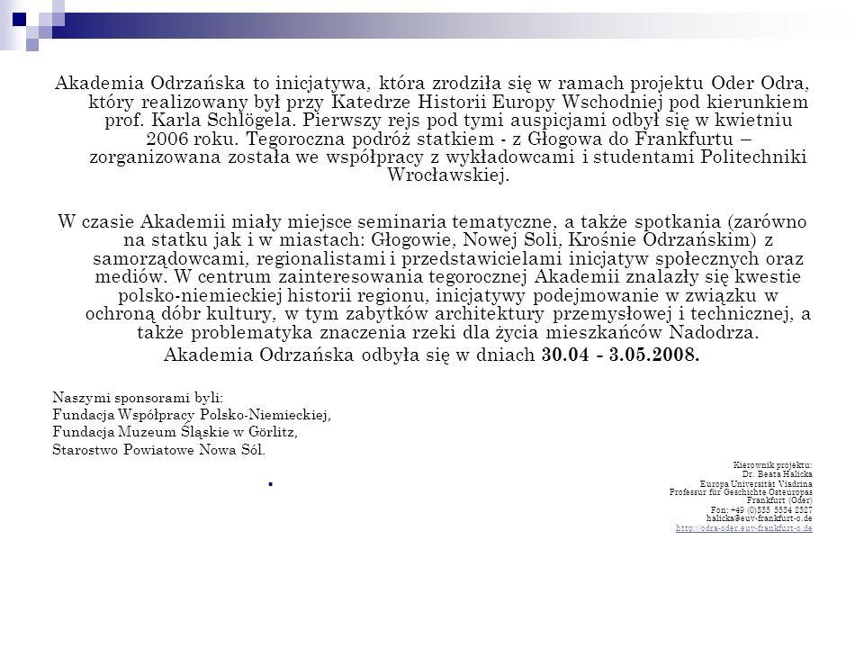 Akademia Odrzańska odbyła się w dniach 30.04 - 3.05.2008.