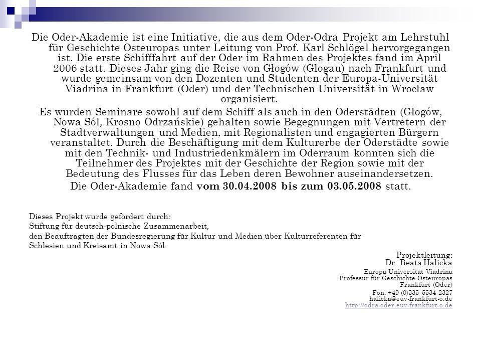 Die Oder-Akademie fand vom 30.04.2008 bis zum 03.05.2008 statt.