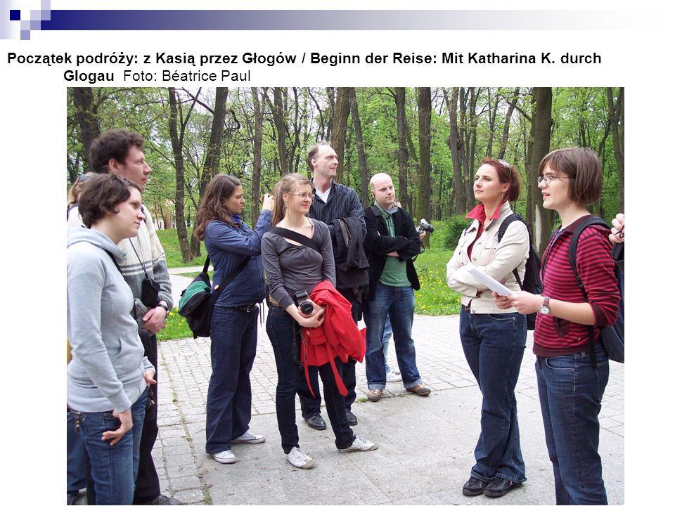Początek podróży: z Kasią przez Głogów / Beginn der Reise: Mit Katharina K.