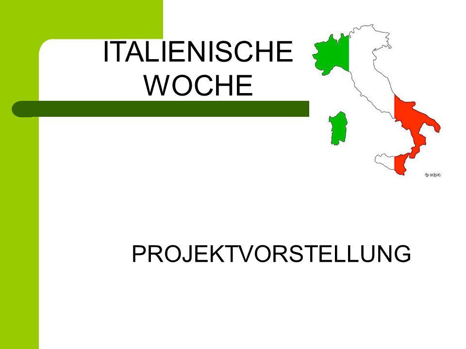 ITALIENISCHE WOCHE PROJEKTVORSTELLUNG