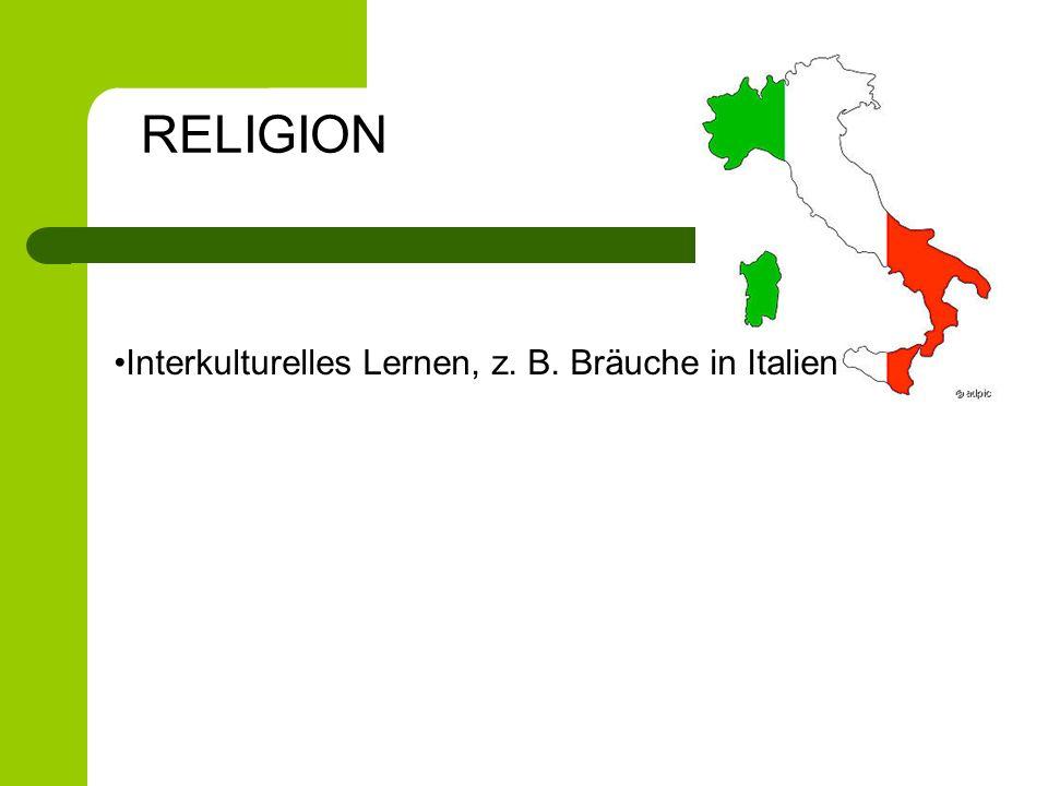 RELIGION Interkulturelles Lernen, z. B. Bräuche in Italien