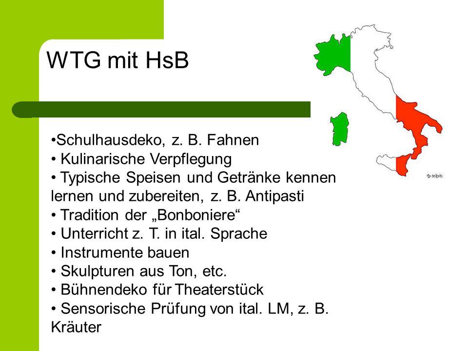 WTG mit HsB Schulhausdeko, z. B. Fahnen Kulinarische Verpflegung