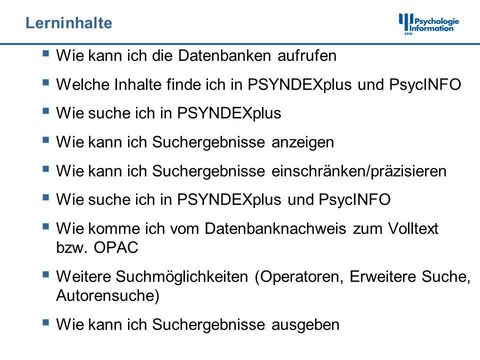 LerninhalteWie kann ich die Datenbanken aufrufen. Welche Inhalte finde ich in PSYNDEXplus und PsycINFO.