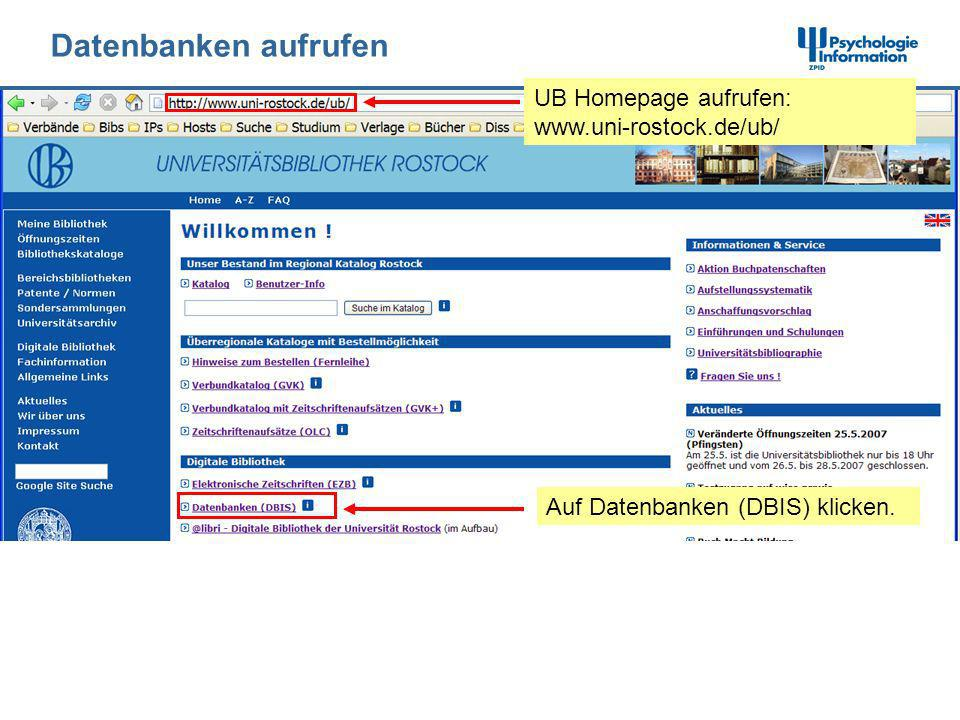 Datenbanken aufrufen UB Homepage aufrufen: www.uni-rostock.de/ub/