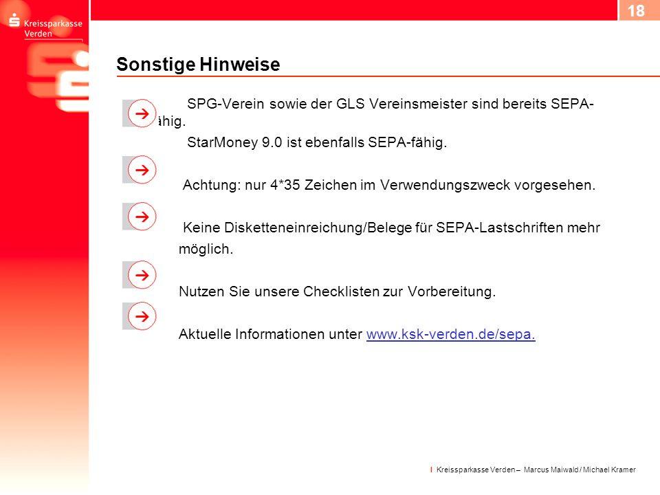 Sonstige Hinweise SPG-Verein sowie der GLS Vereinsmeister sind bereits SEPA-fähig. StarMoney 9.0 ist ebenfalls SEPA-fähig.