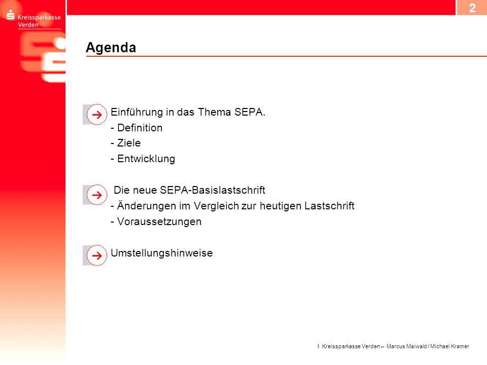 Agenda Einführung in das Thema SEPA. - Definition - Ziele