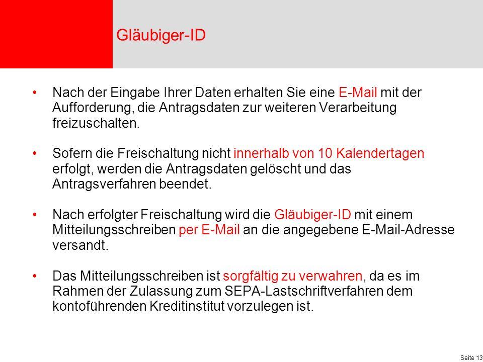 Gläubiger-ID Nach der Eingabe Ihrer Daten erhalten Sie eine E-Mail mit der Aufforderung, die Antragsdaten zur weiteren Verarbeitung freizuschalten.