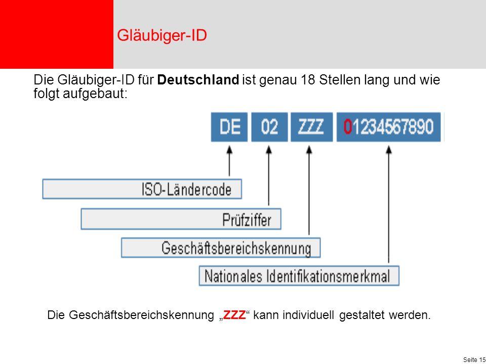 Gläubiger-ID Die Gläubiger-ID für Deutschland ist genau 18 Stellen lang und wie folgt aufgebaut: