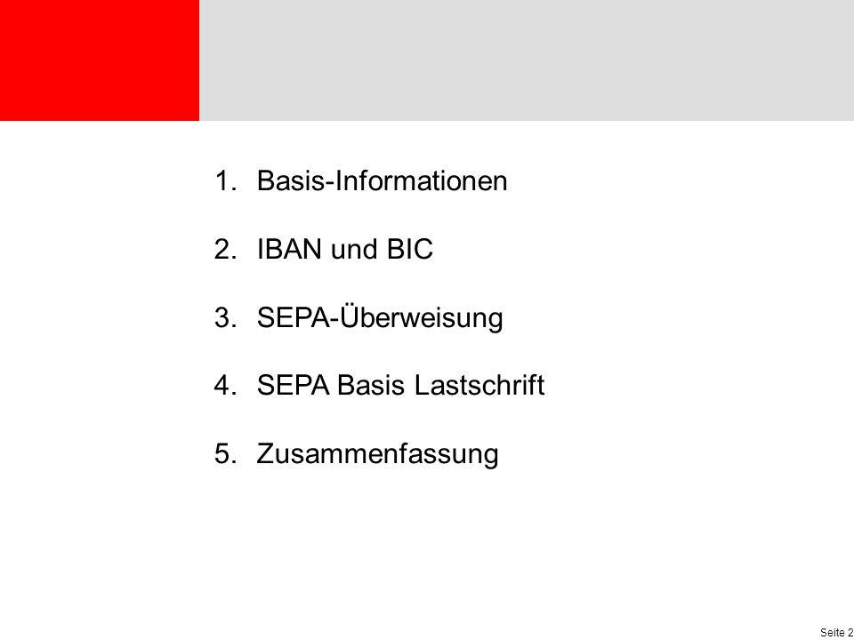 Agenda Basis-Informationen IBAN und BIC SEPA-Überweisung SEPA Basis Lastschrift Zusammenfassung
