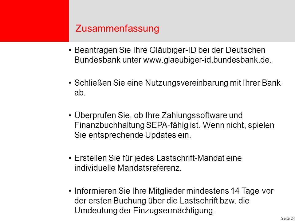 Zusammenfassung Beantragen Sie Ihre Gläubiger-ID bei der Deutschen Bundesbank unter www.glaeubiger-id.bundesbank.de.