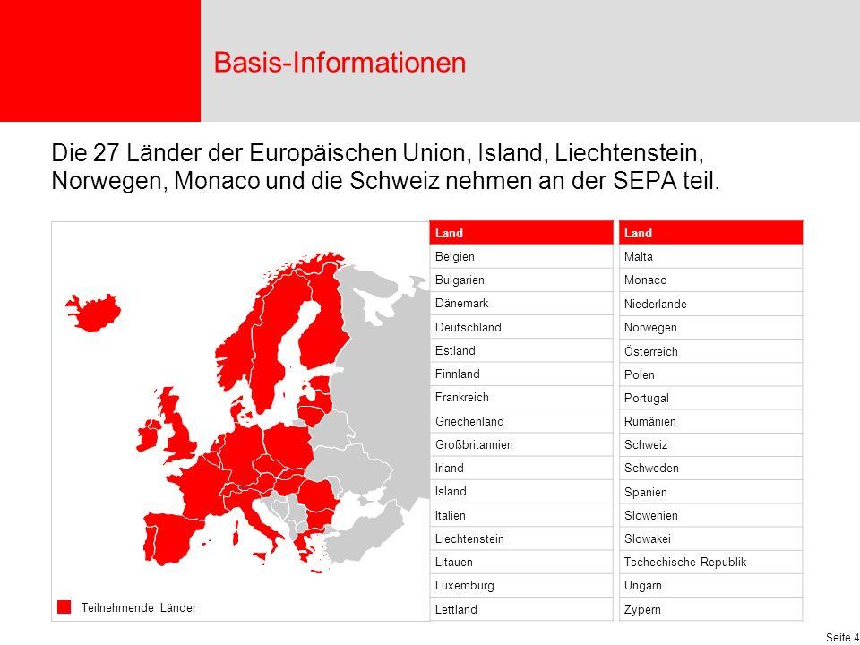 Basis-Informationen Die 27 Länder der Europäischen Union, Island, Liechtenstein, Norwegen, Monaco und die Schweiz nehmen an der SEPA teil.
