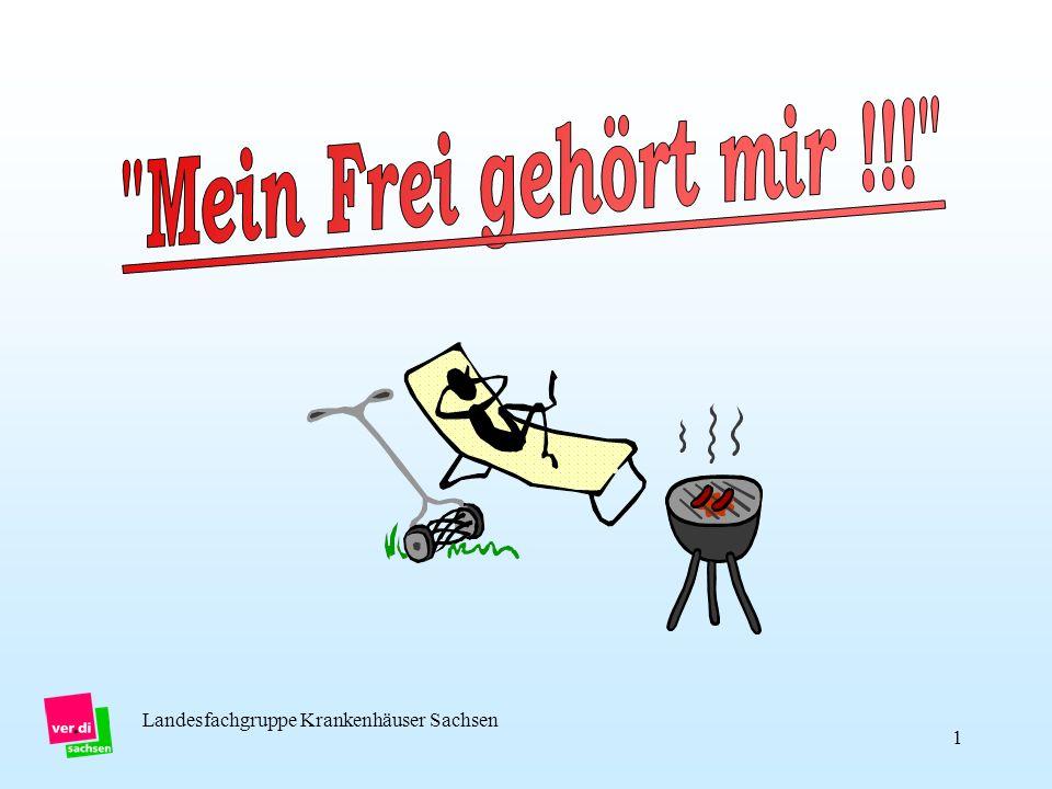 Mein Frei gehört mir !!! Landesfachgruppe Krankenhäuser Sachsen