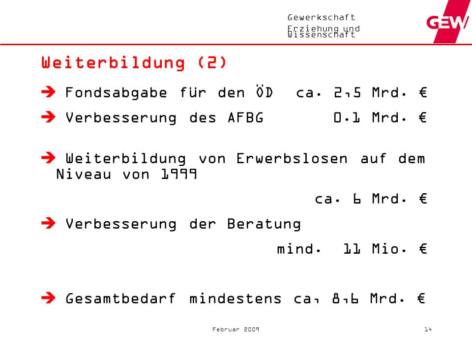 Weiterbildung (2) Fondsabgabe für den ÖD ca. 2,5 Mrd. €