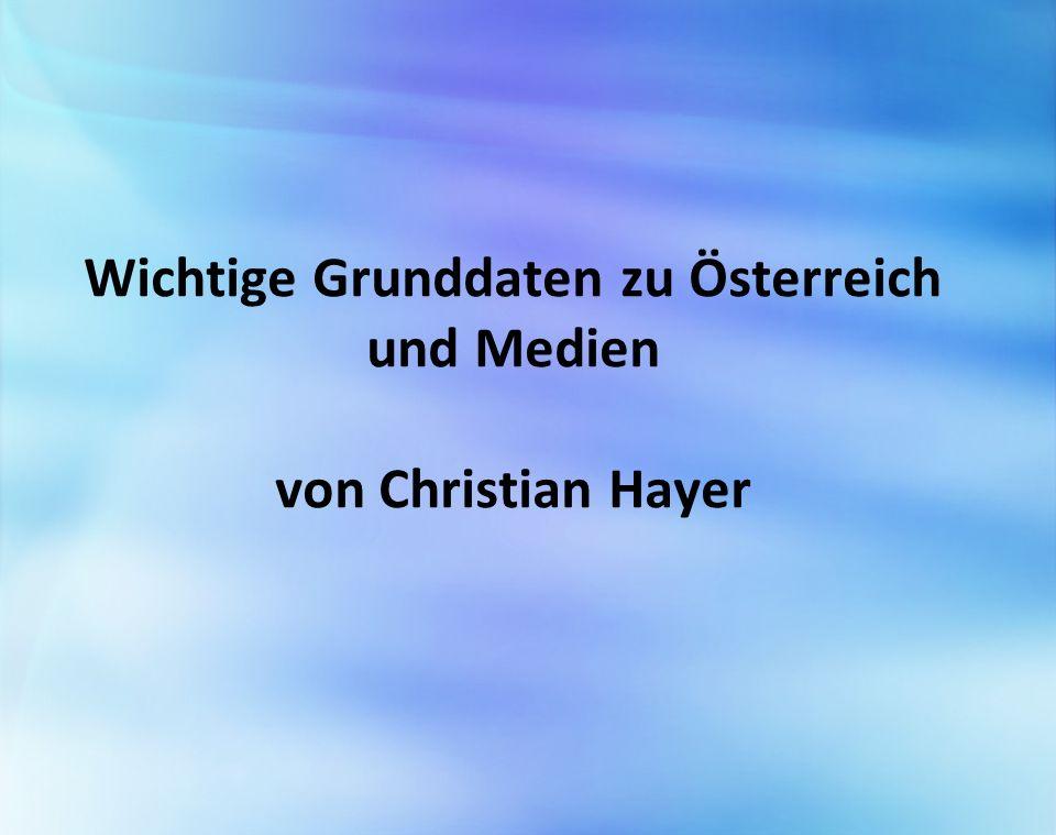 Wichtige Grunddaten zu Österreich und Medien von Christian Hayer