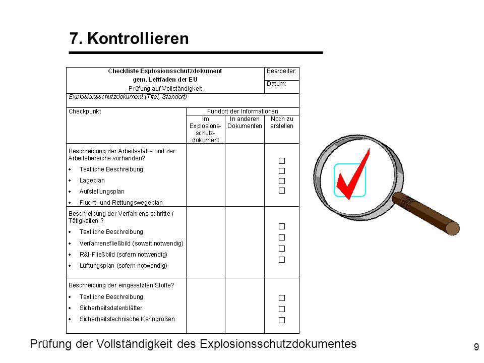7. Kontrollieren Prüfung der Vollständigkeit des Explosionsschutzdokumentes