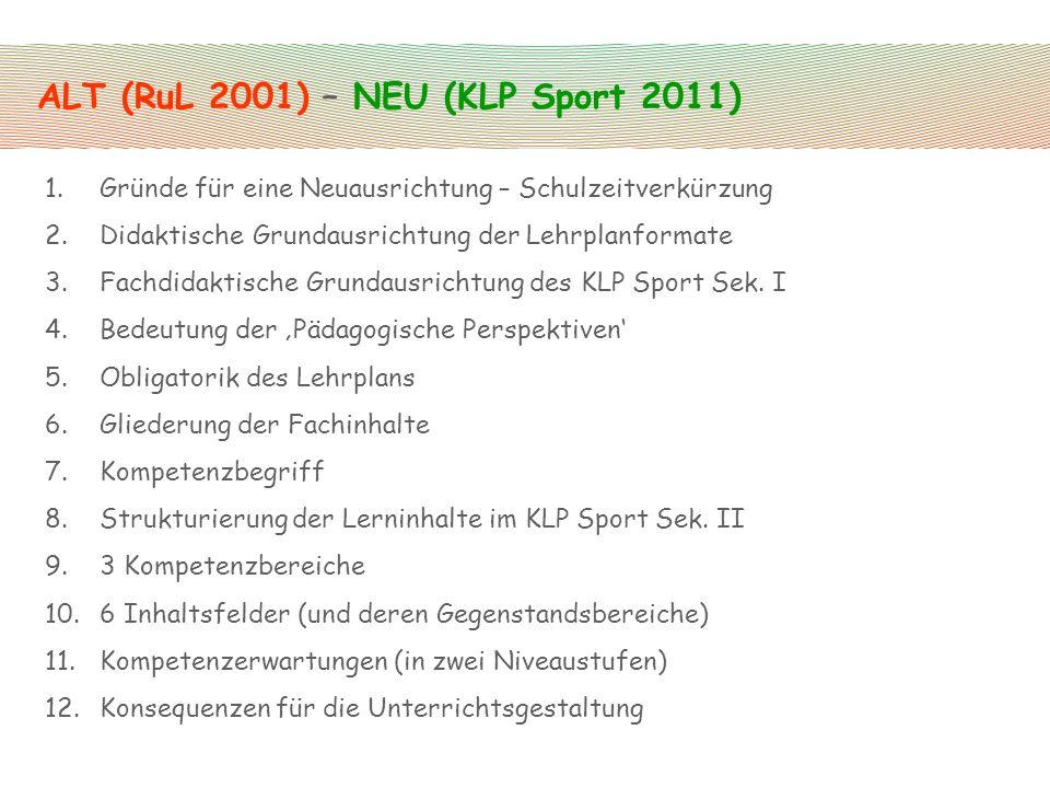ALT (RuL 2001) – NEU (KLP Sport 2011)