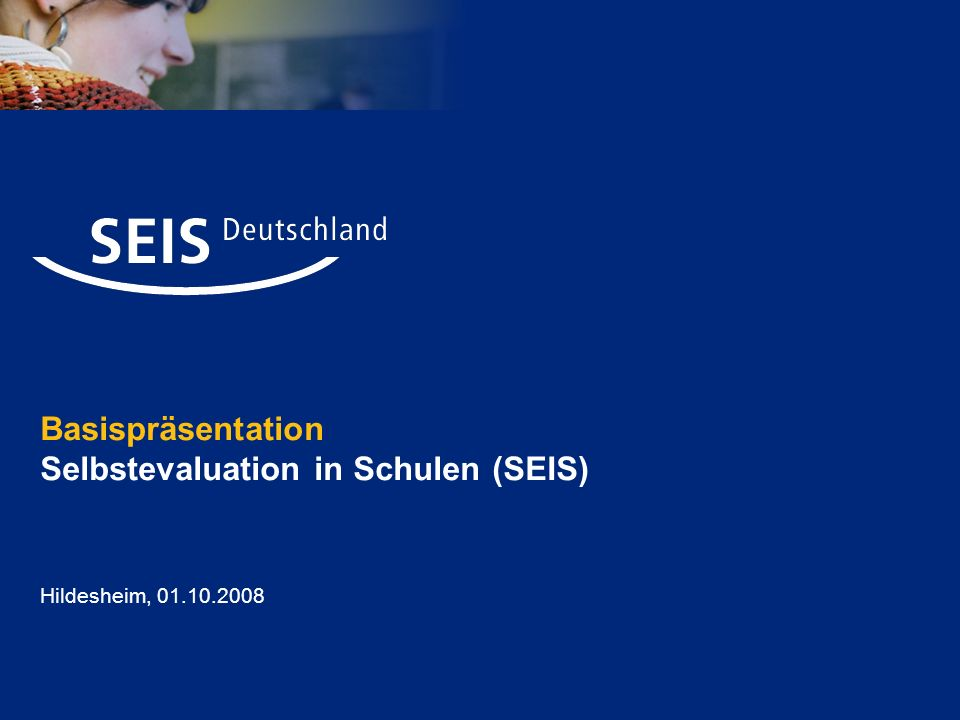 Basispräsentation Selbstevaluation in Schulen (SEIS)